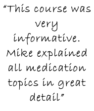 """This course was very informative. Mike explained all medication topics in great detail"""